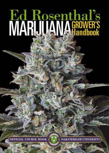 Marijuana Grower's Handbook: Your Complete Guide for Medical and Personal Marijuana Cultivation (Step By Step Guide To Growing Weed)