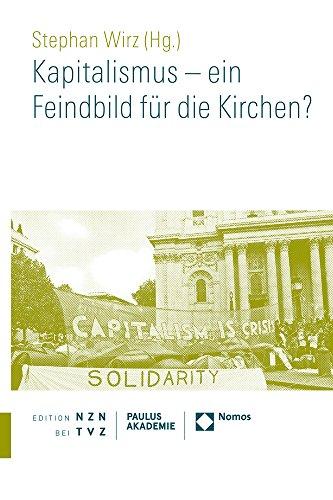 Kapitalismus - Ein Feindbild Fur Die Kirchen?