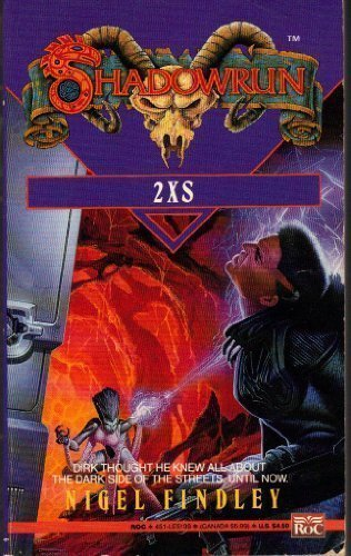Shadowrun 04: 2XS (Shadowrun) -  Nigel D. Findley, Mass Market Paperback