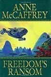 Freedom's Ransom, Anne McCaffrey, 0399148892