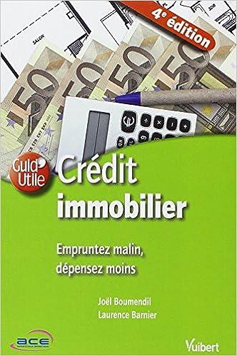 Lire Credit immobilier : empruntez malin depensez moins pdf epub