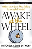 Awake at the Wheel, Mitchell Lewis Ditkoff, 1600372953