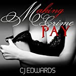 Making Crime Pay: Boss Sex, Book 1 | C J Edwards