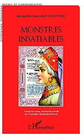 Monstres insatiables - Alexandre Kouprine