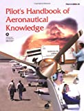 Pilot's Handbook of Aeronautical Knowledge, Federal Aviation Administration, 1560275405