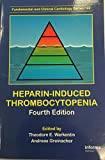 Heparin-Induced Thrombocytopenia, Fourth Edition, , 1420086758