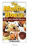 The Muffin's House, Al Martzmill, 149497259X