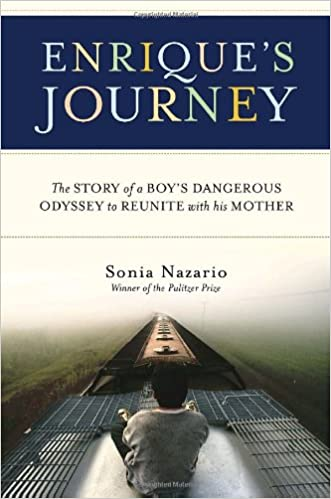 Enrique's Journey: The Story of a Boy's Dangerous Odyssey to Reunite with  His Mother: Nazario, Sonia: 9781400062058: Amazon.com: Books