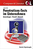 Penetrations-Tests im Unternehmen: Angriffe auf Dienste, Programme und Netzwerke