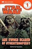 Are Ewoks Scared of Stormtroopers?, Catherine Saunders, 0606352058