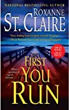First You Run, Roxanne St. Claire, 1439149364