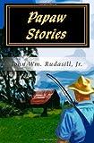 Papaw Stories, John Rudasill, 1463510896