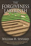 The Forgiveness Labyrinth, William Senyard, 1480037826