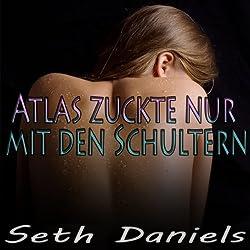 Atlas zuckte nur mit den Schultern: Eine erotische Fantasievorstellung von einem Dreier (German Edition)