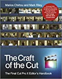 The Craft of the Cut - The Final Cut Pro XEditor's Handbook