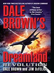 Dale Brown's Dreamland: Revolution (Dreamland Thrillers Book 10)