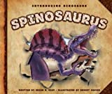Spinosaurus (Introducing Dinosaurs)