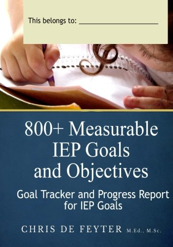 800+ Measurable IEP Goals and Objectives Goal Tracker and Progress Report