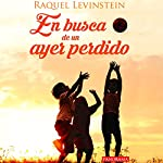 En busca de un ayer perdido [In Search of a Lost Yesterday] | Raquel Levinstein