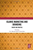 Islamic Marketing and Branding: Theory and Practice