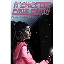 A Space Girl from Earth (The Kyroibi Trilogy Book 1)