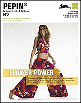 Flower Power PEPIN Fashion, Textiles & Patterns, Band 2 ...