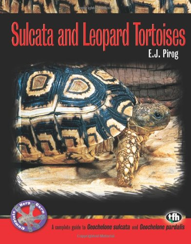 Sulcata and Leopard Tortoises (Complete Herp Care)