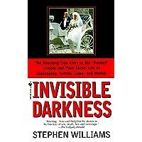 Invisible Darkness: The Strange Case Of Paul Bernardo and Karla Homolka