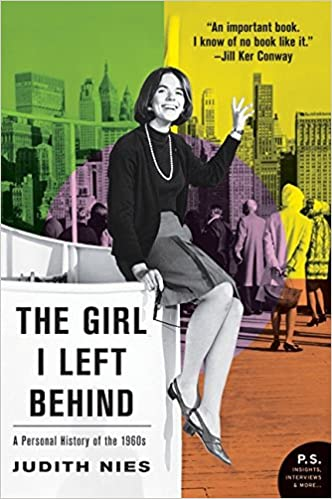 The Girl I Left Behind A Personal History Of The 1960s Judith Nies