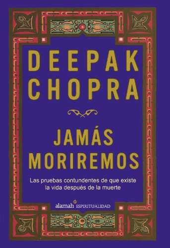 Jamás moriremos (Life After Death: The Burden of Proof) (Spanish Edition)