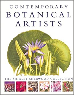 Contemporary Botanical Artists: The Shirley Sherwood Collection by Shirley Sherwood (2003-04-01)