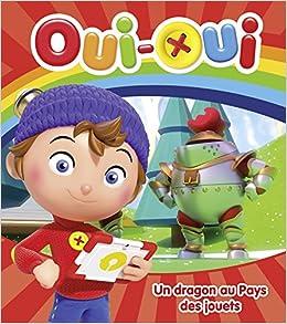 Oui Oui Un Dragon Au Collectif 9782013988346 Books