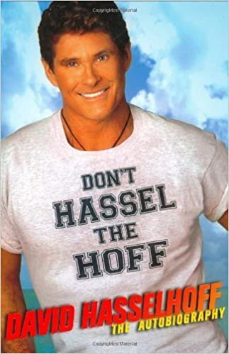 Dont Hassel The Hoff The Autobiography First Edition By Hasselhoff