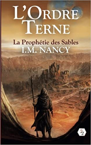 La prophétie des sables Livre 1 de I. M? Nancy 51UIgnUQb8L._SX311_BO1,204,203,200_
