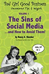 The Sins of Social Media and How to Avoid Them!: Bad Girl Good Business Paperback