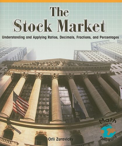 The Stock Market: Understanding and Applying Ratios, Decimals, Fractions, and Percentages (Math for the Real World: Proficiency Plus) ebook