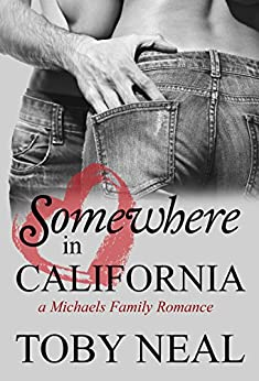 Somewhere in California (Michaels Family Romance Book 3) by [Neal, Toby]