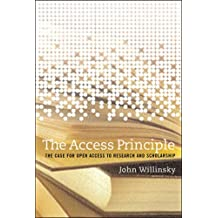 The Access Principle: The Case for Open Access to Research and Scholarship