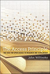The Access Principle: The Case for Open Access to Research and Scholarship (Digital Libraries and Electronic Publishing Series)