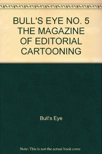 BULL'S EYE NO. 5 THE MAGAZINE OF EDITORIAL CARTOONING