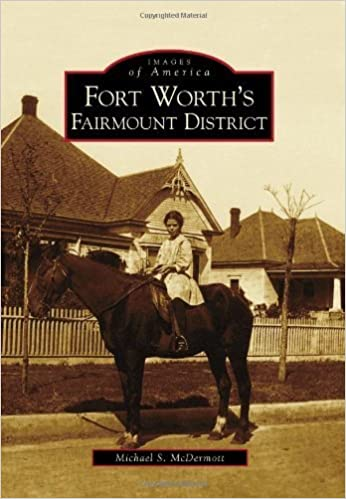 Book Fort Worth's Fairmount District (Images of America) by Michael S. McDermott (2010-06-09)