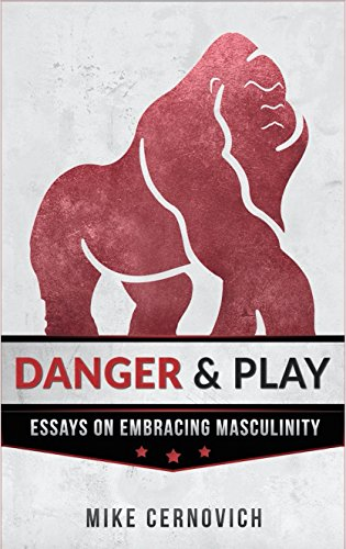 amazon com danger play essays on masculinity ebook mike  danger play essays on masculinity by cernovich mike
