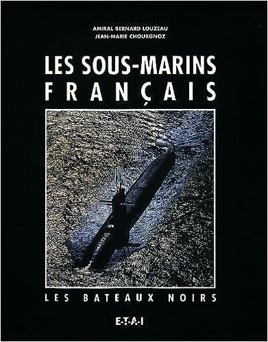 Téléchargement LES SOUS-MARINS FRANCAIS. Les bateaux noirs epub, pdf