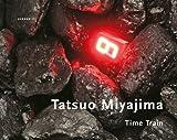 img - for Tatsuo Miyajima: Time Train (Kerber Art (Hardcover)) book / textbook / text book