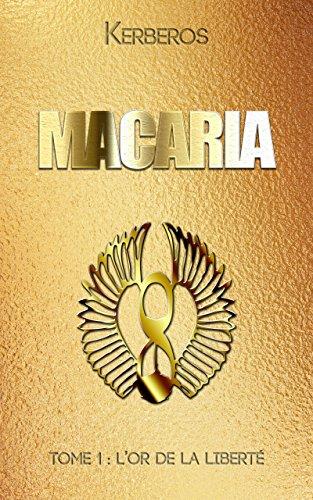 Macaria, Tome 1 : L'or de la liberté - Kerberos