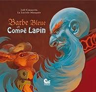 Barbe bleue et Compè Lapin par La Luciole Masquée