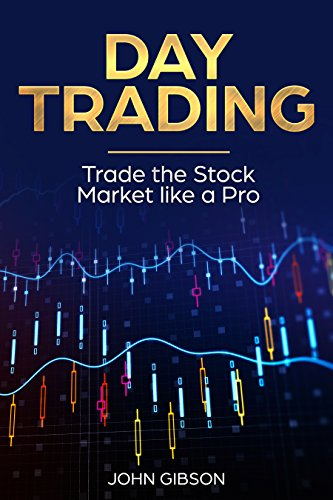 Day Trading: Trading Analysis of the Stock Market For Beginners