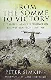 img - for From the Somme to Victory: The British Army's Experience on the Western Front 1916-1918 book / textbook / text book