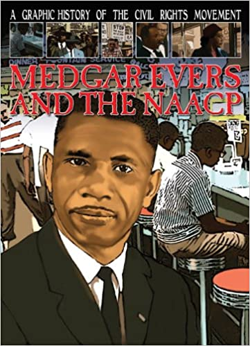 Medgar Evers and the NAACP (Graphic History of the Civil Rights Movement)