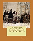 The Women of the American Revolution  (1849)  By: Elizabeth F. Ellet ( BOOK 1 AND 2 )